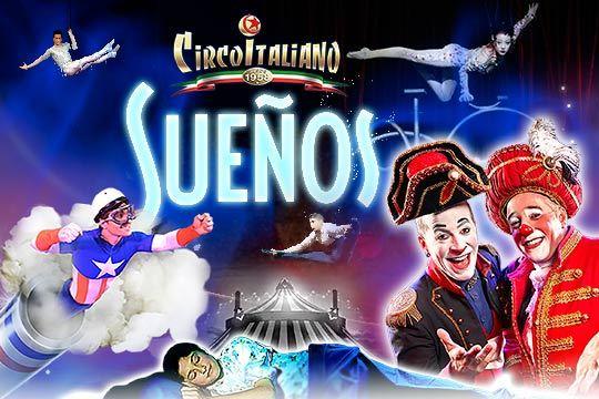 No te pierdas el increíble espectáculo 'Sueños' de Il Circo Italiano, un show con más magia que hará las delicias de pequeños y mayores